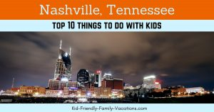 Nashville Tennessee with kids - our pick for the top ten things to do including museums, tours, and historical landmarks.