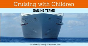 Sailing terms for the nautical cruiser.... cruising with children is just more fun when they know the nautical terms used by the crew.