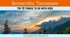 Sevierville Tennessee with kids - our picks for the top ten things to do including rafting, hiking, walking trails, and mini golf.