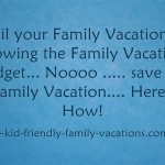 How to Blow the Family Vacation Budget