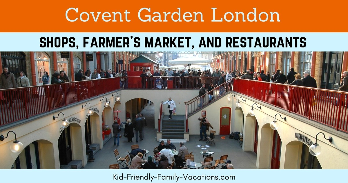 Covent Garden London - The freshest produce, restaurants, hotels, and shops - and a little history of the city