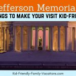 Jefferson Memorial – 10 Things to Make Your Visit Kid-Friendly