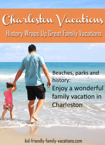 Charleston Vacations - History Wraps Up Great Family Vacations