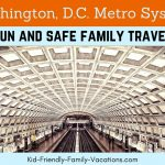 Washington DC Metro System - The best way to get around Washington DC on your family vacation