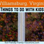 Williamsburg Virginia – Things to do with Kids