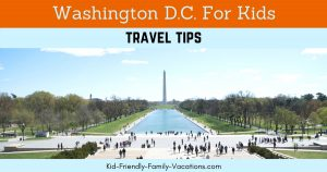 Washington DC for kids travel tips - see the monuments, museums, the zoo, stroll through history as you tour washington dc