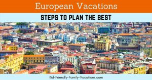 European Vacation - follow our steps to planning a kid friendly trip to Europe. We decide where to go and what to see on this two week adventure