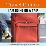I am going on a Trip : Travel Games to Play in the Car