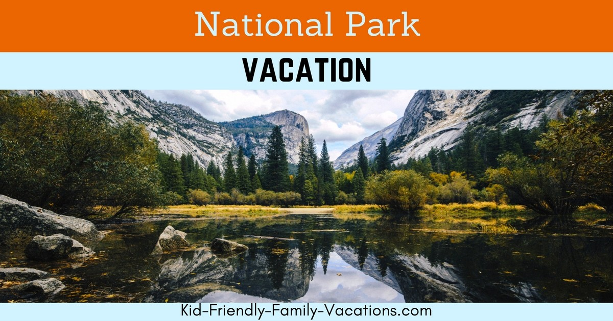 A national park vacation is a great way to get away and spend some great time in nature with your kids or grand kids. hiking, camping, and picnicing abound!