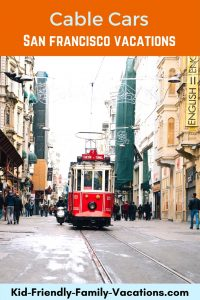 San Francisco cable cars are iconic - a must see on any family vacation. Take a ride, and learn some of the history as you go