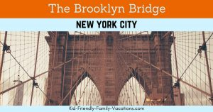 The Brooklyn Bridge – A Historic Bridge with a Great View of NYC
