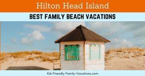 Hilton Head South Carolina Family Vacations