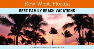 Key West Vacations – From Parasailing to Snorkeling to Shopping to Key Lime Pie, a Kid Friendly Vacation Spot