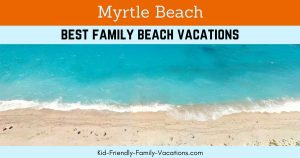 Myrtle Beach Vacations – Family Fun on the South Carolina Grand Strand