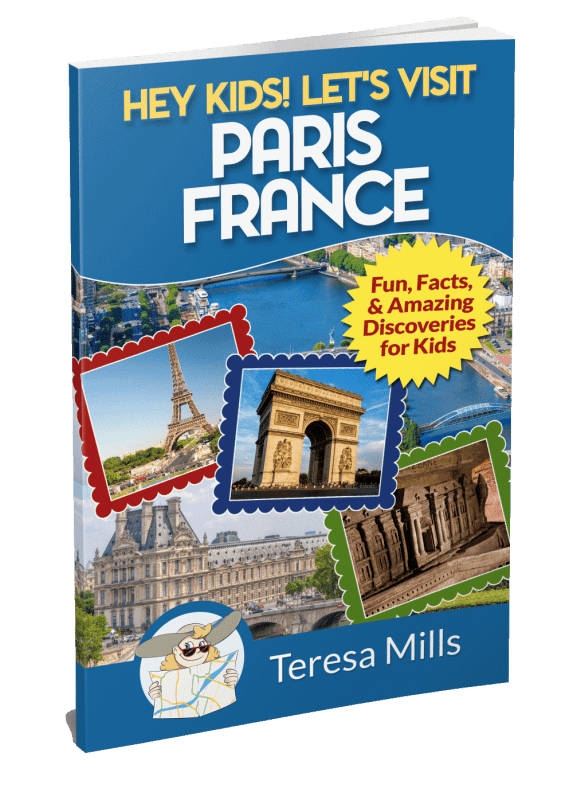 Hey Kids! Let's Visit Paris France