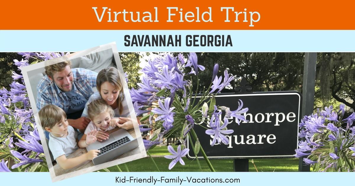 savannah georgia virtual field trip