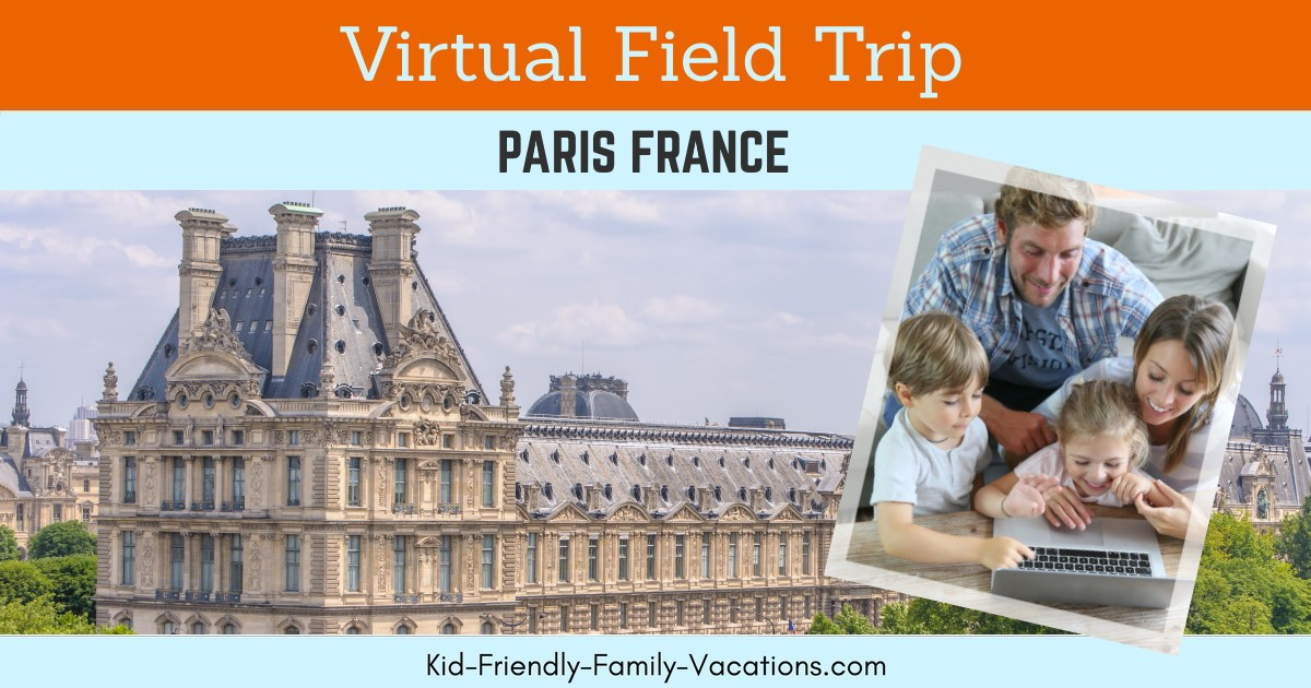 paris france virtual field trip